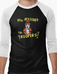 Who Watches The Troopers? Men's Baseball ¾ T-Shirt