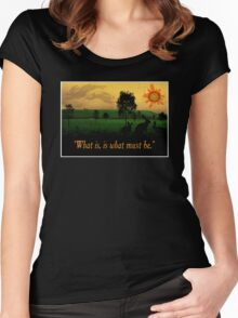 What Is, Is What Must Be Women's Fitted Scoop T-Shirt