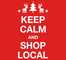 Keep Calm and Shop Local by daisy-beatrice