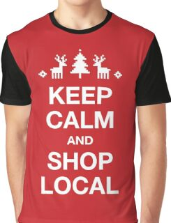 Keep Calm and Shop Local Graphic T-Shirt