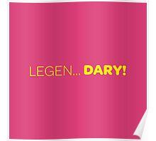 How I Met Your Mother  - Legen.. DARY! Poster