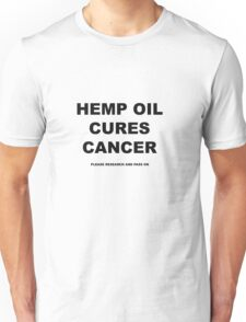 Hemp Oil Cures Cancer Unisex T-Shirt