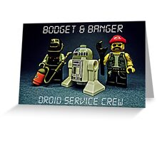 Bodget & Banger- Droid Service Crew Greeting Card
