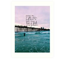 HANG ON quote Art Print