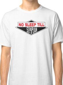 No Sleep Till 504 Plan Classic T-Shirt