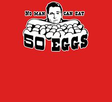 Cool Hand Luke: No man can eat 50 eggs Unisex T-Shirt