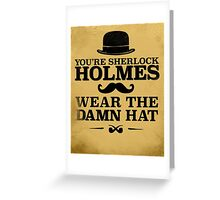 Wear the Damn Hat Greeting Card