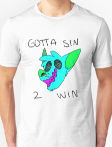 sIn tO WIN T-Shirt