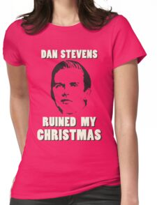 Dan Stevens Ruined Christmas Womens Fitted T-Shirt