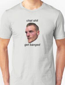 chat shit get banged jamie vardy T-Shirt