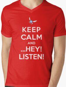 Keep Calm and ...Hey! Listen! Mens V-Neck T-Shirt