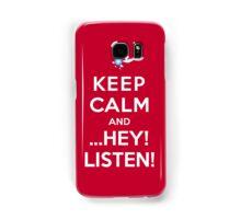 Keep Calm and ...Hey! Listen! Samsung Galaxy Case/Skin
