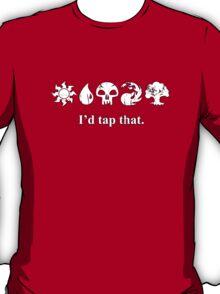I'd tap that. T-Shirt