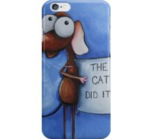 The cat did it... iPhone Case/Skin