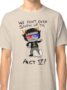 Act V Classic T-Shirt
