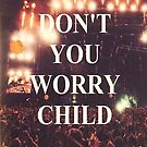 don't you worry child by shoshgoodman
