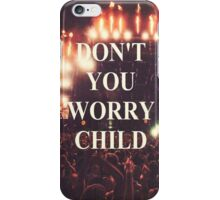 don't you worry child iPhone Case/Skin