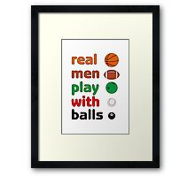 Funny REAL MEN T-shirt Framed Print