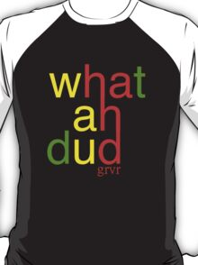 WHATAHDUD T-Shirt