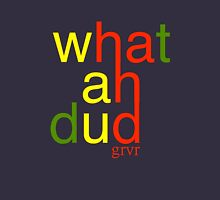 WHATAHDUD Unisex T-Shirt