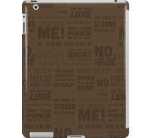 The Force Quotes - Brown iPad Case/Skin