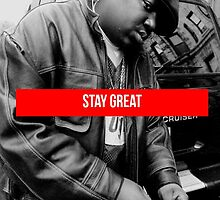Biggie Stay Great by TupacSupreme
