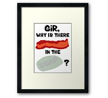 Bacon in the Soap Framed Print
