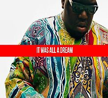 It Was All A Dream, Supreme  by TupacSupreme