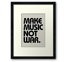 Make Music Not War Framed Print