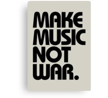 Make Music Not War Canvas Print