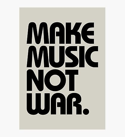 Make Music Not War Photographic Print