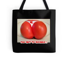 Too Hot to Handle! Tote Bag