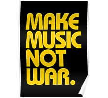 Make Music Not War (Mustard) Poster