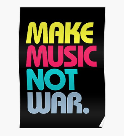 Make Music Not War (Venerable) Poster