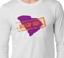 BRAGGIN' RIGHTS!! Long Sleeve T-Shirt