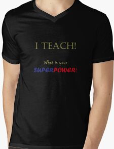 I TEACH! Mens V-Neck T-Shirt