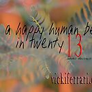 be a happy human bean in twenty13 © Vicki Ferrari by Vicki Ferrari