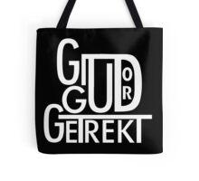 Git Gud or Get Rekt Tote Bag