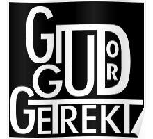 Git Gud or Get Rekt Poster