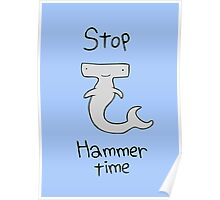 Stop, Hammer Time (Hammerhead shark) Poster