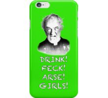 FATHER TED - FATHER JACK - DRINK, FECK, ARSE, GIRLS! iPhone Case/Skin