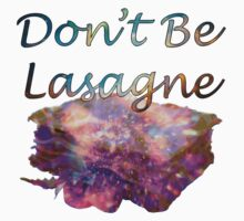 Don't Be Lasagne Kids Tee