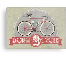 Born To Cycle Metal Print