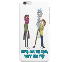 Rick and Morty – Don't Even Trip iPhone Case/Skin
