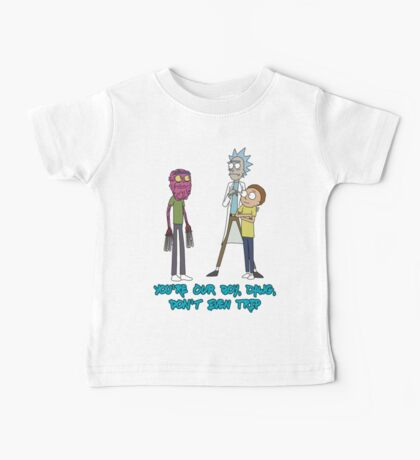 Rick and Morty – Don't Even Trip Baby Tee