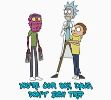 Rick and Morty – Don't Even Trip Unisex T-Shirt