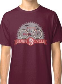 Born To Cycle Classic T-Shirt
