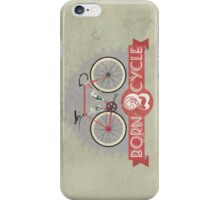 Born To Cycle iPhone Case/Skin