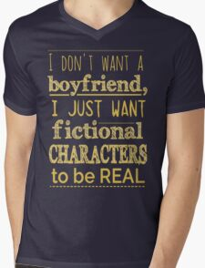 i don't want a boyfriend, I just want fictional characters to be REAL #2 Mens V-Neck T-Shirt