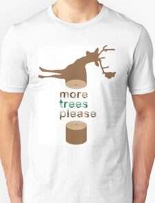 Oh Deer - More Trees Please T-Shirt
